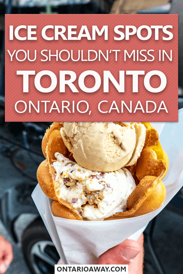 Ice Cream Spots in Toronto, Ontario, Canada