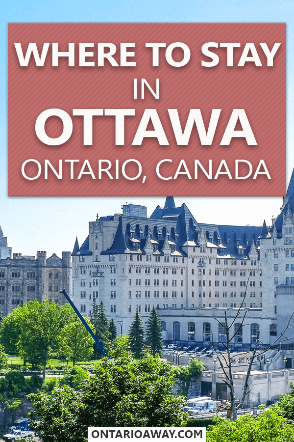 Where to stay in Ottawa, Ontario, Canada